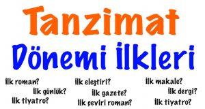 Tanzimat Dönemi ilkeleri, Tanzimat dönemi ilkler, Tanzimat edebiyatı ilkler, Tanzimat edebiyatında ilkler