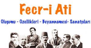Fecri Ati, Fecri Ati Edebiyatı, Fecri Ati topluluğu, Fecri Ati sanatçıları, Fecri Ati özellikleri, Fecri Ati beyannamesi, Fecri Ati oluşumu, Fecri Ati edebiyatı özellikleri, Fecri Ati Topluluğunun özellikleri