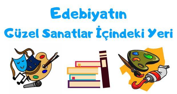 Edebiyatın Güzel Sanatlar İçindeki Yeri, 9.sınıf Edebiyatın Güzel Sanatlar İçindeki Yeri, edebiyat güzel sanat, edebiyatın güzel sanatla ilişkisi, 9.sınıf edebiyat güzel sanat