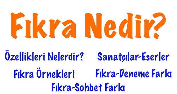 Fıkra, Fıkra nedir, Fıkra ne demek, Fıkra hakkında bilgi, Fıkra özellikleri, Fıkranın özellikleri, Fıkra sanatçıları, Fıkra eserleri, Fıkra türünde verilmiş eserler, 11. edebiyat fıkra