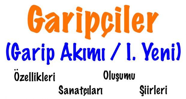 Garip, Garipçiler, Garip Akımı, Garip özellikleri, Garipçiler kimlerdir, Garip Akımı Özellikler, Garip Akımı hakkında bilgi
