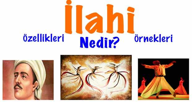 İlahi, İlahi nedir, İlahinin özellikleri, İlahi özellikleri, ilahi örnekleri