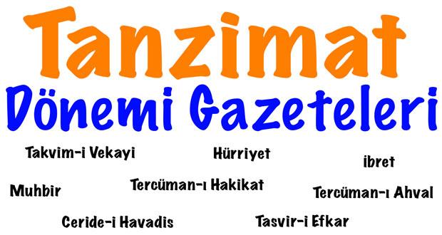 Tanzimat Dönemi Gazete, Tanzimat Dönemi Gazeteleri, Tanzimat Dönemi Gazetelerinin özellikleri, Tanzimat Edebiyatında gazete, Tanzimat Döneminde çıkarılan gazeteler