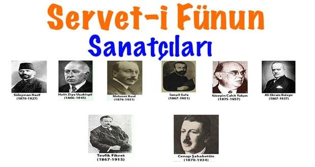 Servet-i Fünun Edebiyatı Sanatçıları, Serveti fünun sanatçıları, serveti fünun şairleri, serveti fünun yazarları, serveti fünun isimler
