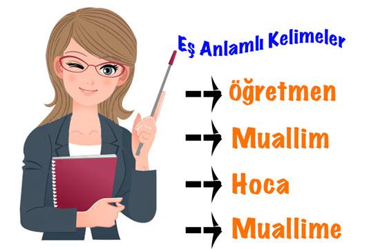 öğretmen eş anlamlısı, öğretmenin eş anlamlısı nedir, hoca eş anlamlısı, muallim eş anlamlısı
