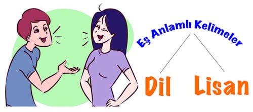 Dil eş anlamlısı, Dilin eş anlamlısı nedir, Dil kelimesinin eş anlamlısı, Lisan eş anlamlısı