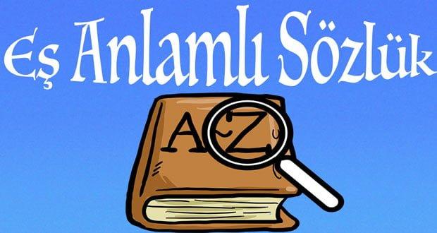 Eş anlamlı sözlük, Eş anlamlılar sözlüğü, eş anlam sözlük