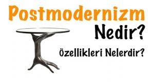 Postmodern, Postmodernizm, Postmodernizm nedir, Postmodernizm özellikleri