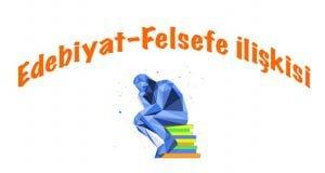 Edebiyatın felsefeyle ilişkisi, Edebiyat ve felsefe, Felsefenin edebiyatla ilişkisi, Edebiyat felsefe ilişkisi nedir, Edebiyatın felsefeyle olan ilişkisi