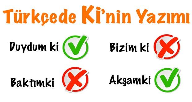 Ki nin yazımı, Ki nin yazılışı, Ki ekinin yazılışı, Kinin yazım, Ki yazımı, Ki nasıl yazılır