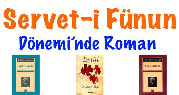 Servet-i Fünun Edebiyatında Roman, Serveti Fünun Döneminde Roman, Serveti Fünun Roman, Serveti Fünun Döneminde Roman özellikleri