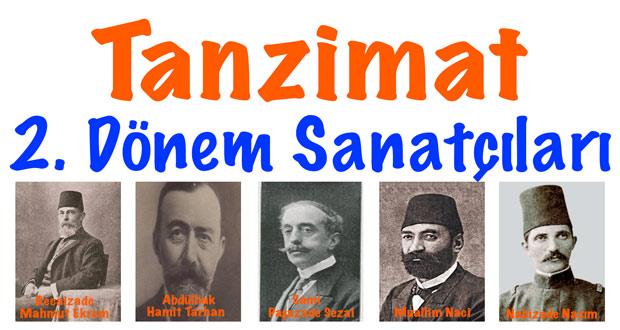 Tanzimat 2.dönem sanatçıları, 2.dönem Tanzimat sanatçıları, Tanzimat ikinci dönem sanatçıları, Tanzimat 2. dönem edebiyatçıları, 2.dönem tanzimat dönemi sanatçıları, Tanzimat sanatçıları, Tanzimat 2.dönem sanatçıları kimlerdir