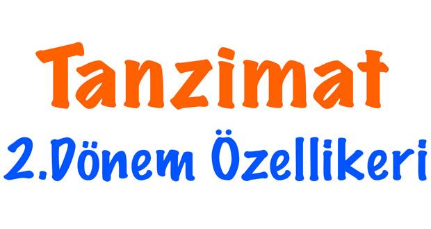 Tanzimat 2.dönem özellikleri, Tanzimat 2.dönemin özellikleri, 2.dönem tanzimat özellikleri, 2.dönem tanzimat edebiyatının özellikleri