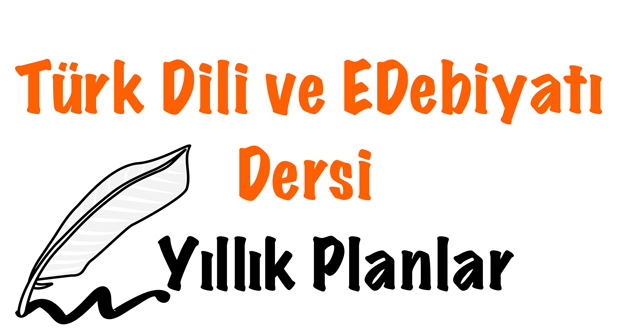 Türk Dili ve Edebiyatı yıllık planlar, Edebiyat yıllık planlar, edebiyat yıllık plan, yıllık plan edebiyat