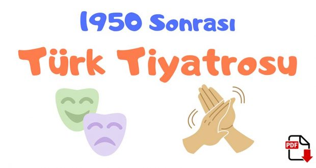 1950 Sonrası Türk Tiyatrosu, 1950 Sonrası Tiyatro, 1950 Sonrası Türk Tiyatrosu hakkında bilgi, 1950 Sonrası Türk Tiyatrosu 12.sınıf, 1950 Sonrası Türk Tiyatrosu özellikleri, 1950 Sonrası Türk Tiyatrosu çeşitleri