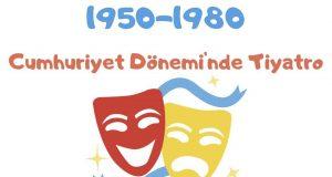 1950-1980 Yılları Cumhuriyet Dönemi'nde Tiyatro, Cumhuriyet döneminde tiyatro, 1950-1980 tiyatro, 1950-1980 arası tiyatro, 1950-1980 tiyatro Cumhuriyet Dönemi