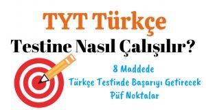 TYT, TYT Türkçe, TYT Türkçe testi, TYT Türkçe nasıl çalışılır, TYT Türkçe çalışma yöntemi, TYT Türkçe çalışma taktiği, TYT Türkçe testine nasıl çalışmalı