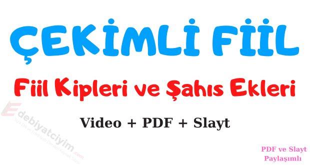 Çekimli Fiil, Çekimli Fiiller, Çekimli Fiil nedir, Çekimli Fiil çeşitleri, Çekimli Fiil pdf, Çekimli Fiil slayt, Çekimli Fiil video, Çekimli Fiil ne demek, Çekimli Fiil örnek, Çekimli Fiil 7.sınıf, fiil kipleri, fiilde kip, zaman kipleri, haber kipleri, fiil şahıs ekleri