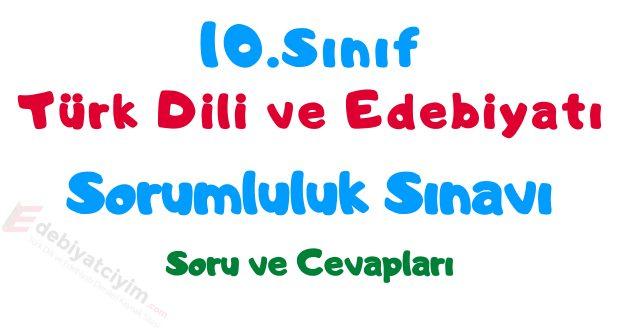 10 edebiyat sorumluluk, 10.sınıf edebiyat sorumluluk sınavı, 10 sorumluluk sınavı, 10.sınıf edebiyat sorumluluk sınavı soruları, 10 edebiyat sorumluluk sınavı soruları, edebiyat sorumluluk sınavı soruları 10 edebiyat, 10.sınıf Türk dili ve edebiyatı sorumluluk sınavı soruları ve cevapları