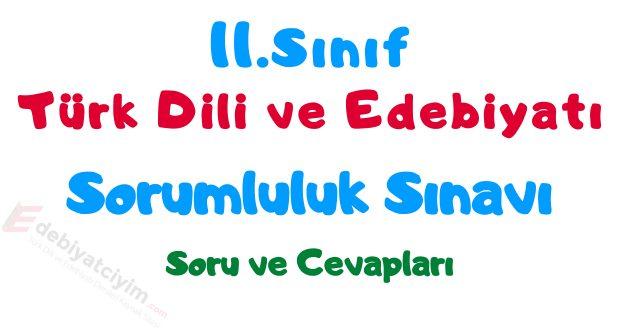 11 edebiyat sorumluluk sınavı, 11.sınıf edebiyat sorumluluk sınavı soruları, 11.sınıf Türk dili ve edebiyatı sorumluluk sınavı, sorumluluk sınavı 11 edebiyat, sorumluluk sınavları 11.sınıf edebiyat