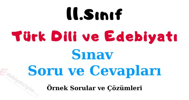 11 edebiyat yazılı soruları, 11 edebiyat sınav soruları, 11.sınıf edebiyat yazılı soruları, 11.sınıf edebiyat sınav soruları, 11.sınıf türk dili ve edebiyatı sınav soruları, 11.sınıf türk dili ve edebiyatı yazılı soruları